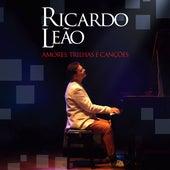 Amores, Trilhas e Canções de Ricardo Leão