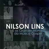 Nilson Lins e os Grandes Nomes da Música Gospel de Nilson Lins