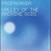 Valley Of The Machine Gods de Propaganda