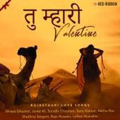 Tu Mhari Valentine - Rajasthani Love Songs by Laxmi Narayan