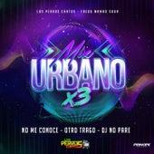 No Me Conoce / Otro Trago / DJ No Pare by Los Perros Chatos