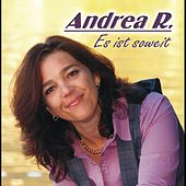 Es ist soweit by Andrea R.