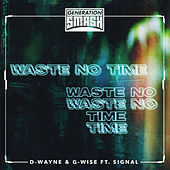 Waste No Time by D-Wayne