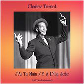 J'Ai Ta Main / Y A D'La Joie (All Tracks Remastered) von Charles Trenet
