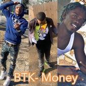 BTK-Money by KJ DaDon