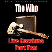 Live Sessions - Part Two (Live) de The Who