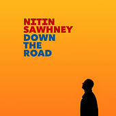 Down The Road by Nithin Sawhney