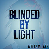 Blinded By Light by Wyllz Milare