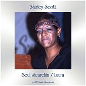 Soul Searchin / Laura (All Tracks Remastered) de Shirley Scott