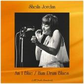 Am I Blue / Hum Drum Blues (All Tracks Remastered) by Sheila Jordan