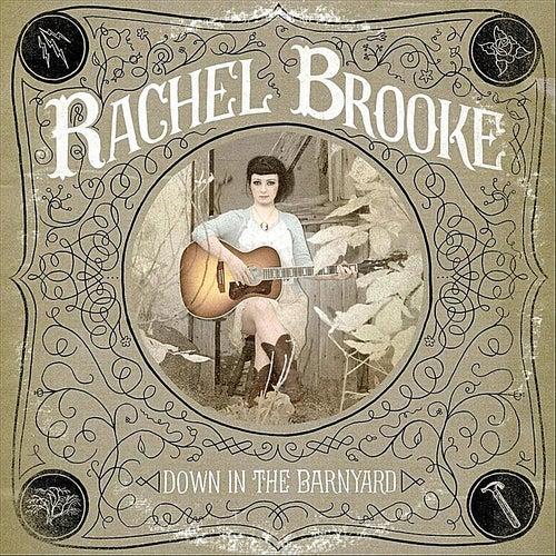 Down in the Barnyard by Rachel Brooke