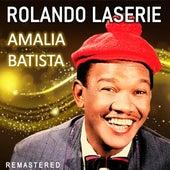 Amalia Batista (Remastered) de Rolando LaSerie