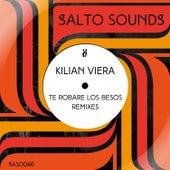 Te Robare Los Besos Remixes von Kilian Viera