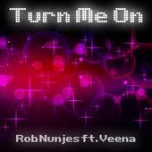 Turn Me On de Rob Nunjes