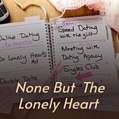 None but the Lonely Heart de Dave Dee, Millie Small, Carol Robinson, Hank Ballard and The Midnighters, The Shangri-Las, The Cleftones