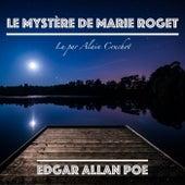 Le Mystère de Marie Roget, Edgar Allan Poe (Livre audio) by Alain Couchot