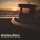 The Night You Wrote That Song de Gretchen Peters