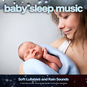 Baby Sleep Music: Soft Lullabies and Rain Sounds for Baby Sleep Aid, Baby Lullabies Sleeping Music and The Best Baby Lullaby Music de Classical Lullabies
