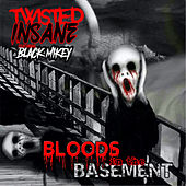 Bloods In The Basement (feat. Black Mikey) von Twisted Insane