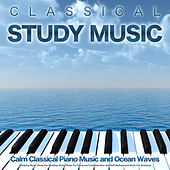 Classical Study Music: Calm Classical Piano Music and Ocean Waves For Studying Music, Music For Reading, Study Music For Focus and Concentration and Soft Background Music For Studying di Classical Study Music (1)