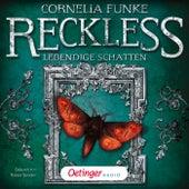 Reckless. Lebendige Schatten (Ungekürzte Lesung mit Musik) von Cornelia Funke
