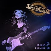 The Broadcast Collection by Bonnie Raitt