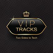 VIP Tracks: Two Sides to Tech by Various Artists