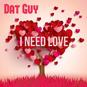 I Need Love by Datguy