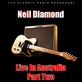 Live In Australia - Part Two (Live) by Neil Diamond