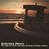 The Night You Wrote That Song: The Songs of Mickey Newbury de Gretchen Peters