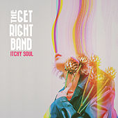 Itchy Soul by The Get Right Band
