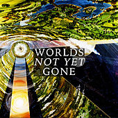 worlds not yet gone by Sole