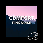 Pink Noise Comfort (Loopable) by White Noise