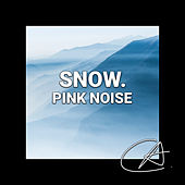 Pink Noise Snow (Loopable) by Sleep Sounds of Nature