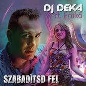 Szabadítsd Fel by DJ Deka