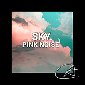 Pink Noise Sky (Loopable) by Sleepy Times