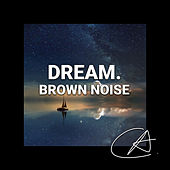 Brown Noise Dream (Loopable) von Relajacion Del Mar