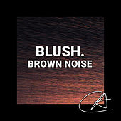 Brown Noise Blush (Loopable) von Entspannungsmusik
