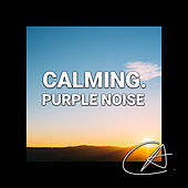 Purple Noise Calming (Loopable) de Fabricantes de Lluvia