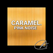 Pink Noise Caramel (Loopable) by White Noise