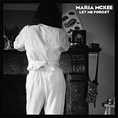 Let Me Forget by Maria McKee