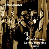 When Johnny Comes Marching Home von James Carter