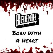 Born With a Heart di The Brink