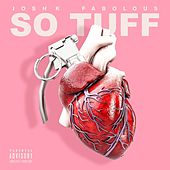 So Tuff (feat. Fabolous) de Josh. K