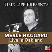 Time Life Presents: Merle Haggard (Live in Oakland) by Merle Haggard