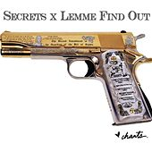Secrets X Lemme Find Out by The Chants