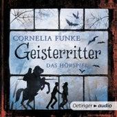 Geisterritter - Das Hörspiel (Hörspiel) von Cornelia Funke