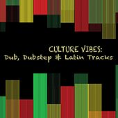 Culture Vibes: Dub, Dubstep & Latin Tracks de Various Artists