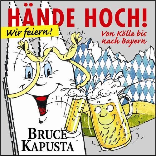 Hände Hoch! Wir feiern! by Bruce Kapusta