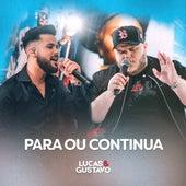 Para ou Continua by Lucas e Gustavo